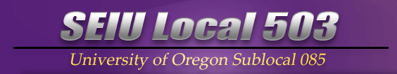SEIU Local 503 Sublocal 085: University of Oregon - Turning Workers' Vision Into Action!